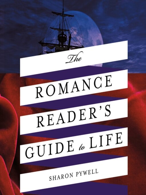 Title details for The Romance Reader's Guide to Life by Sharon Pywell - Available
