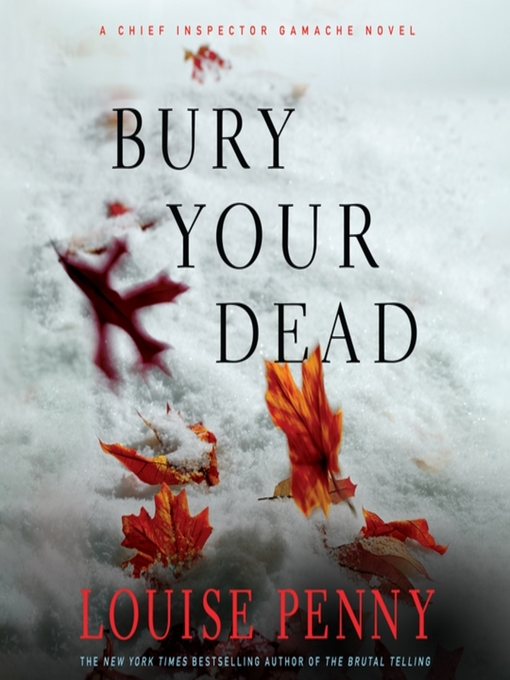 Title details for Bury Your Dead by Louise Penny - Available