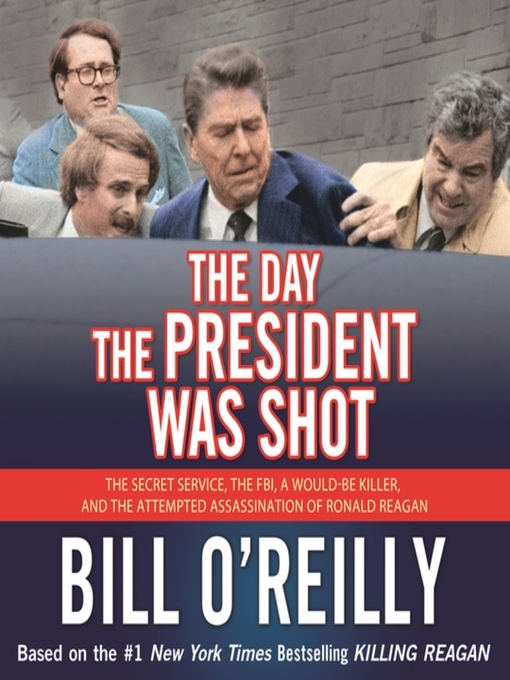 Title details for The Day the President Was Shot by Bill O'Reilly - Wait list