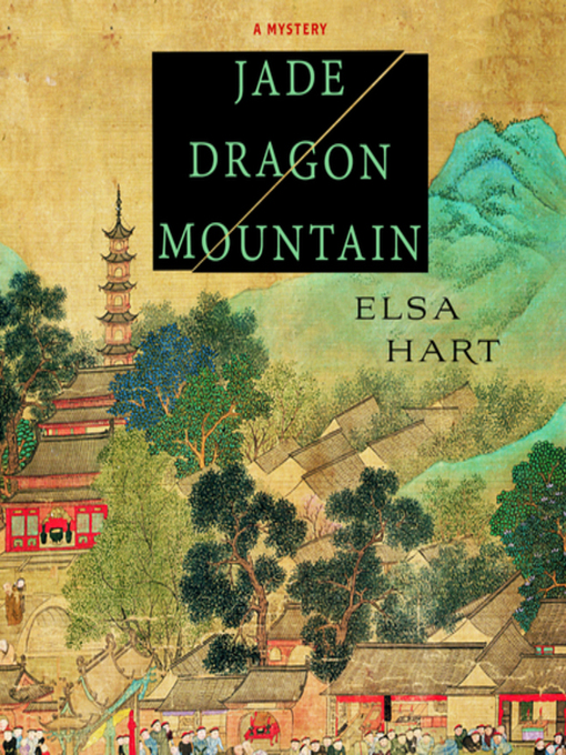 Title details for Jade Dragon Mountain by Elsa Hart - Available