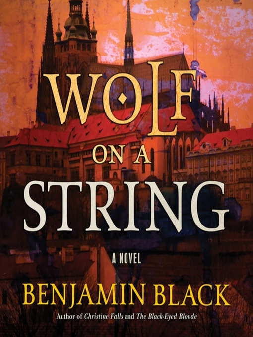 Title details for Wolf on a String by Benjamin Black - Available