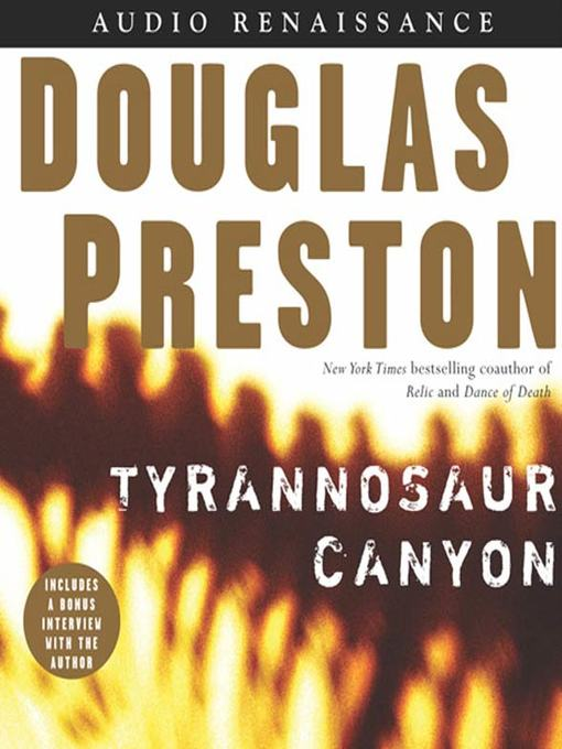 Title details for Tyrannosaur Canyon by Douglas Preston - Wait list