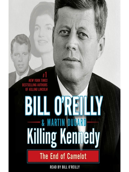 Title details for Killing Kennedy by Bill O'Reilly - Available
