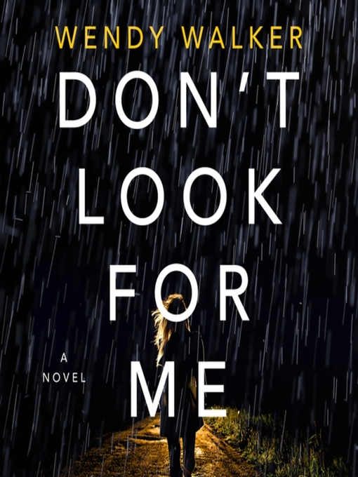 Title details for Don't Look for Me by Wendy Walker - Wait list