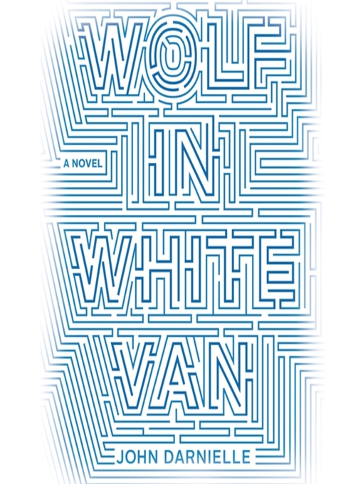 Title details for Wolf in White Van by John Darnielle - Wait list