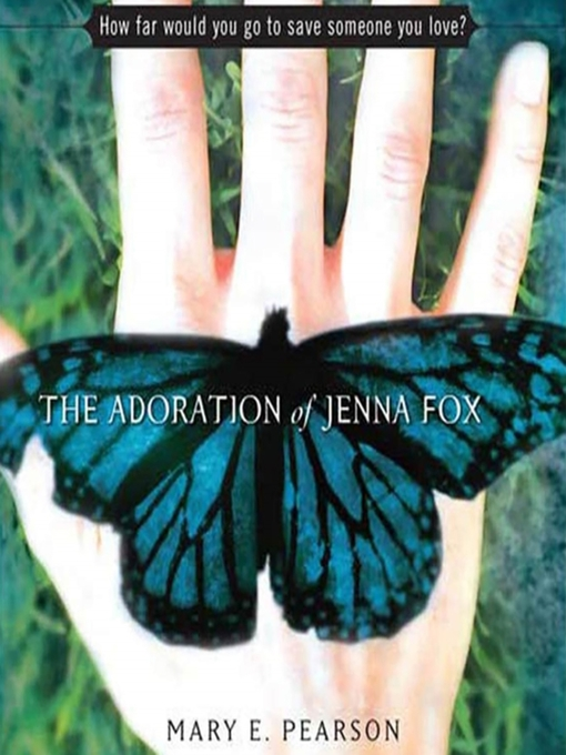 Title details for The Adoration of Jenna Fox by Mary E. Pearson - Available