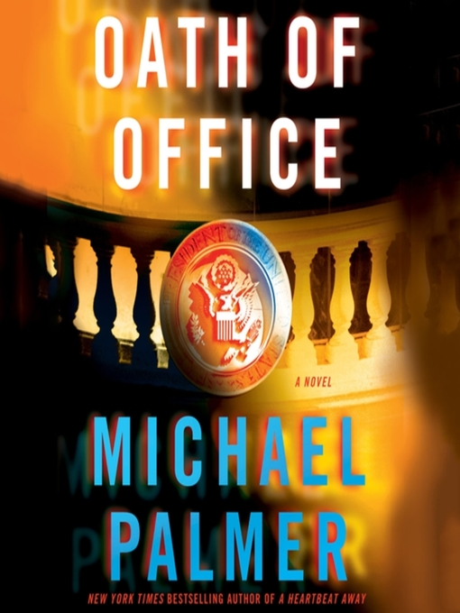Title details for Oath of Office by Michael Palmer - Available