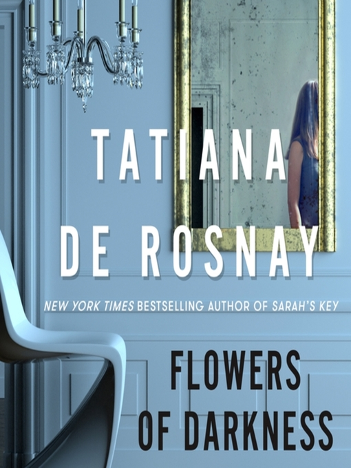 Title details for Flowers of Darkness by Tatiana de Rosnay - Wait list