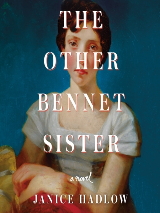 Title details for The Other Bennet Sister by Janice Hadlow - Wait list