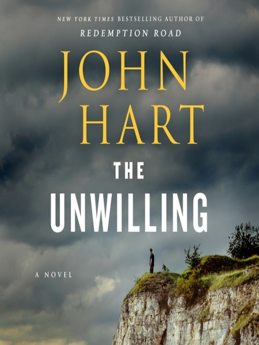 Title details for The Unwilling by John Hart - Available