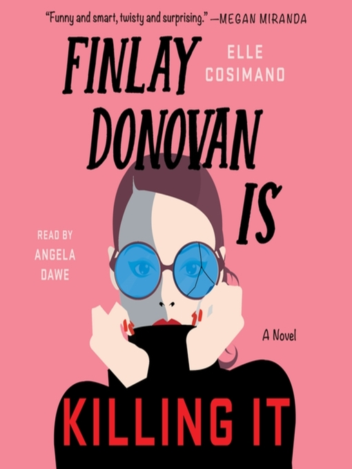 Title details for Finlay Donovan Is Killing It by Elle Cosimano - Available