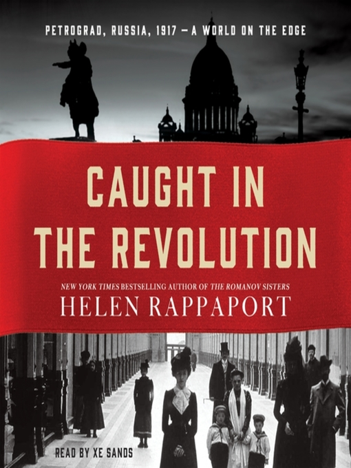 Title details for Caught in the Revolution by Helen Rappaport - Available