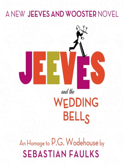 Title details for Jeeves and the Wedding Bells by Sebastian Faulks - Available
