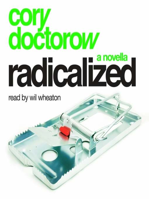 Title details for Radicalized by Cory Doctorow - Available