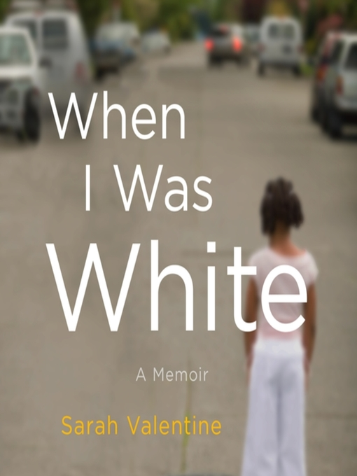 Title details for When I Was White by Sarah Valentine - Available