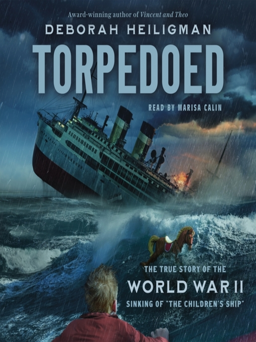 Title details for Torpedoed by Deborah Heiligman - Available