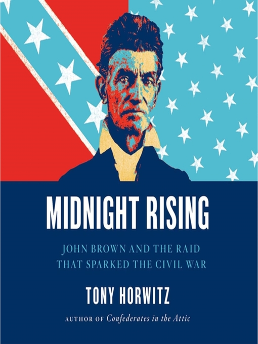 Title details for Midnight Rising by Tony Horwitz - Available