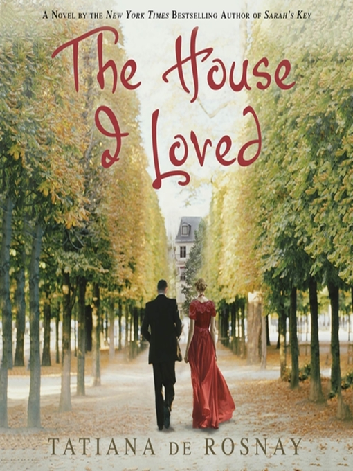 Title details for The House I Loved by Tatiana de Rosnay - Wait list
