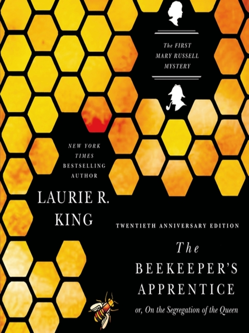 Title details for The Beekeeper's Apprentice or, On the Segregation of the Queen by Laurie R. King - Wait list