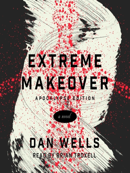 Title details for Extreme Makeover by Dan Wells - Wait list