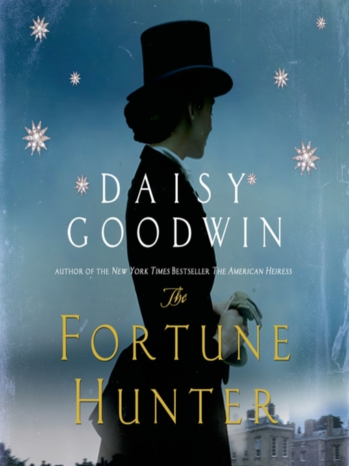 Title details for The Fortune Hunter by Daisy Goodwin - Available