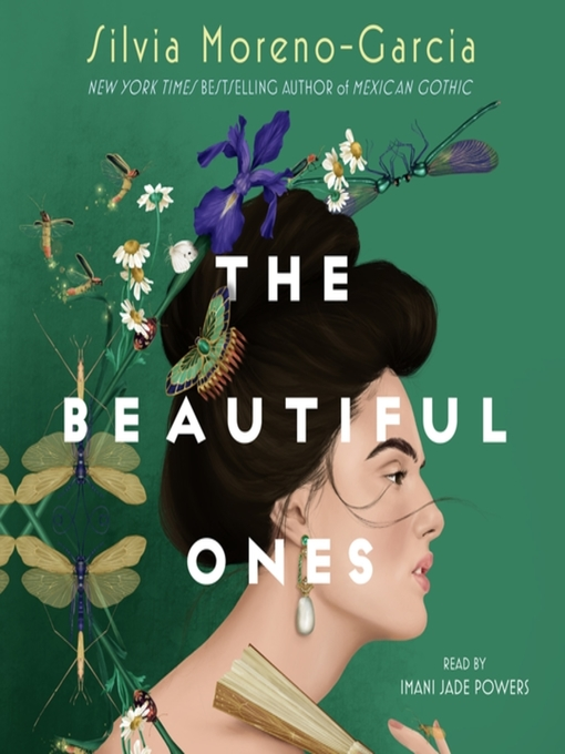 Title details for The Beautiful Ones by Silvia Moreno-Garcia - Wait list