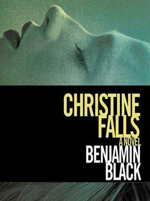 Title details for Christine Falls by Benjamin Black - Available