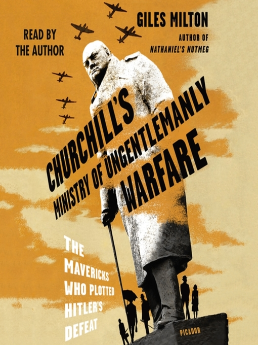 Title details for Churchill's Ministry of Ungentlemanly Warfare by Giles Milton - Wait list