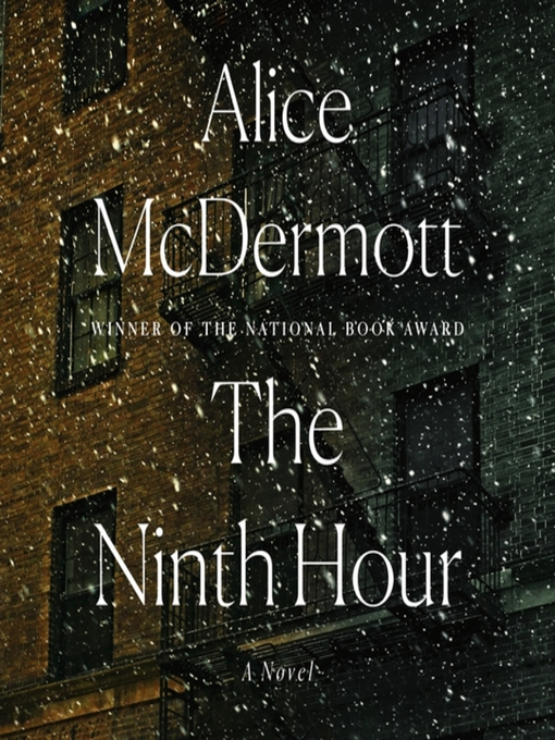 Title details for The Ninth Hour by Alice McDermott - Wait list