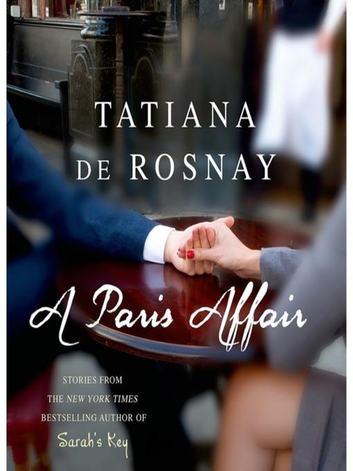 Title details for A Paris Affair by Tatiana de Rosnay - Wait list