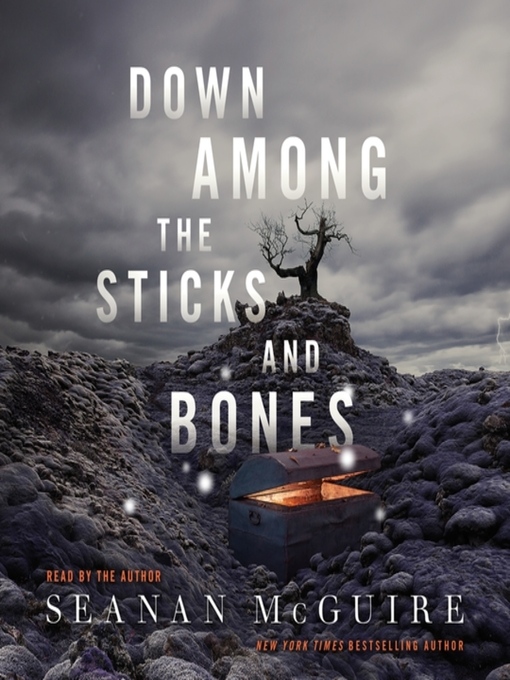 Title details for Down Among the Sticks and Bones by Seanan McGuire - Available