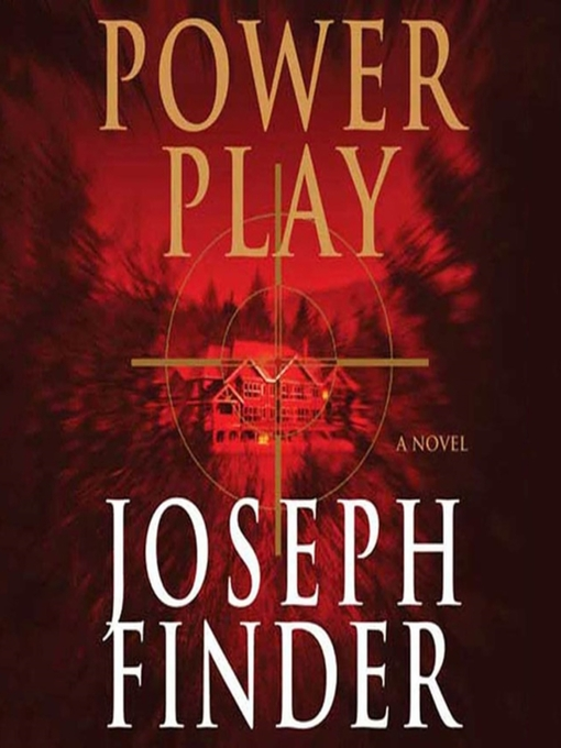 Title details for Power Play by Joseph Finder - Available