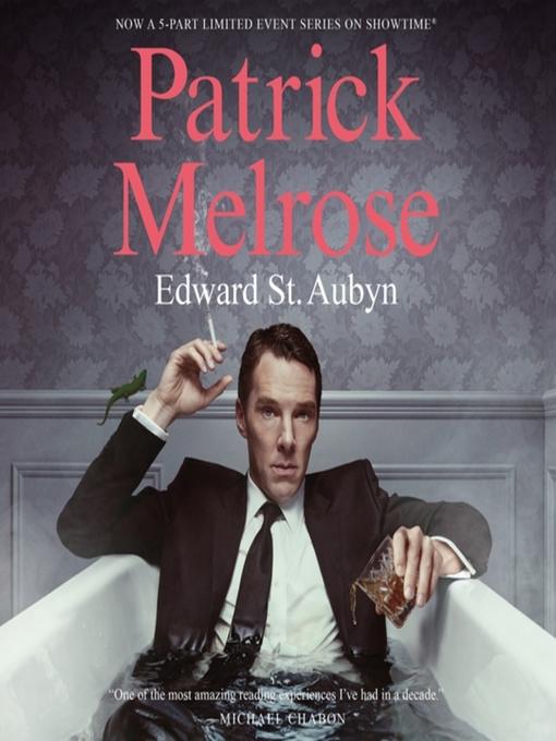 Title details for The Complete Patrick Melrose Novels by Edward St. Aubyn - Wait list