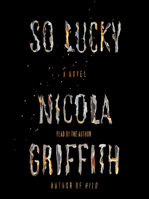 Title details for So Lucky by Nicola Griffith - Wait list