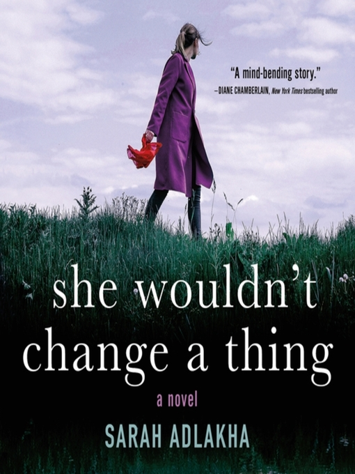 Title details for She Wouldn't Change a Thing by Sarah Adlakha - Wait list