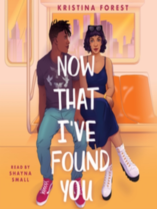 Title details for Now That I've Found You by Kristina Forest - Available