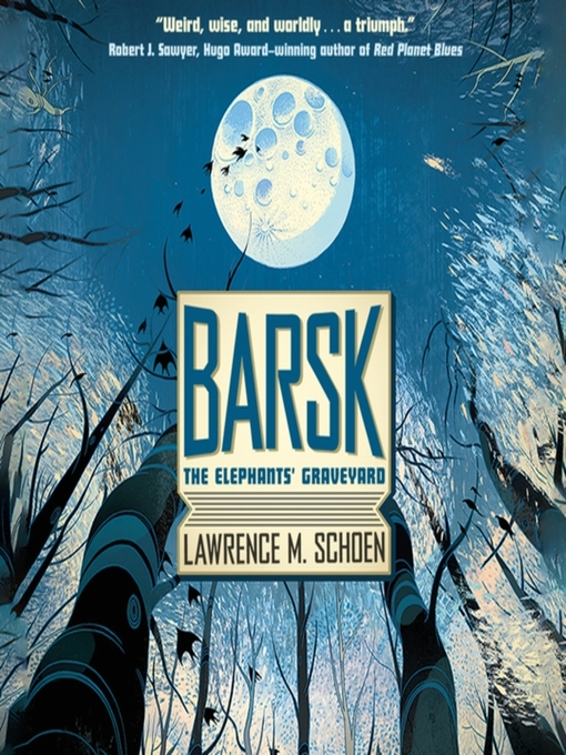 Title details for Barsk by Lawrence M. Schoen - Available