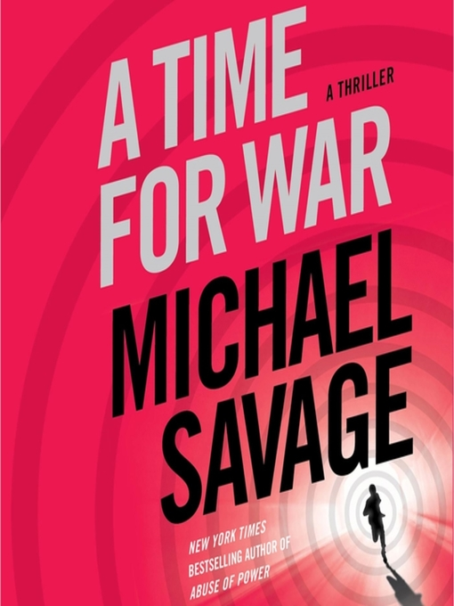 Title details for A Time for War by Michael Savage - Available