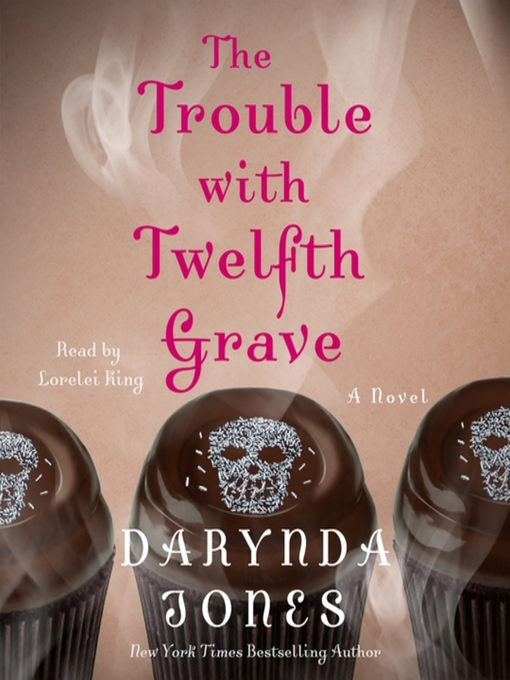 Title details for The Trouble with Twelfth Grave by Darynda Jones - Available