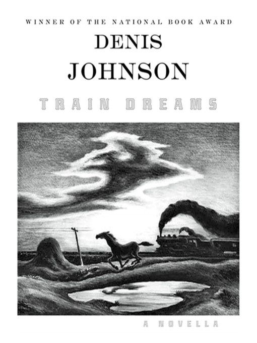 Train Dreams A Novella