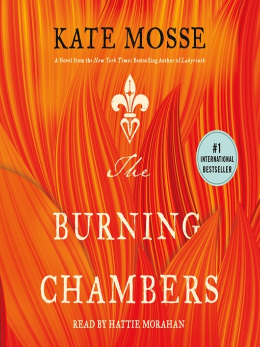Title details for The Burning Chambers--A Novel by Kate Mosse - Available