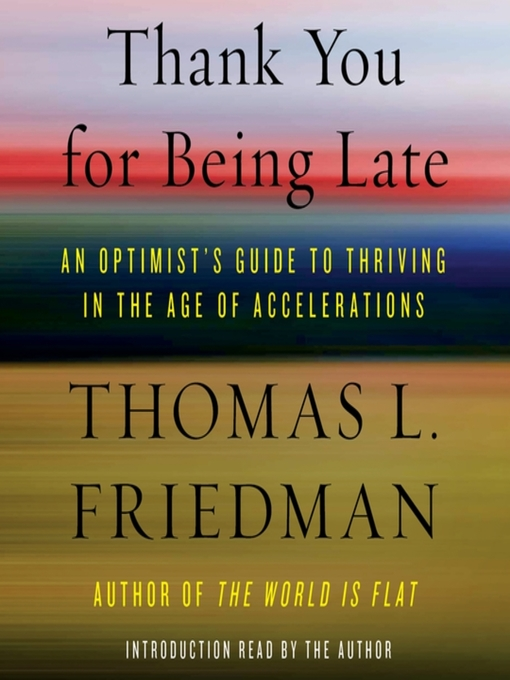 Title details for Thank You for Being Late by Thomas L. Friedman - Wait list
