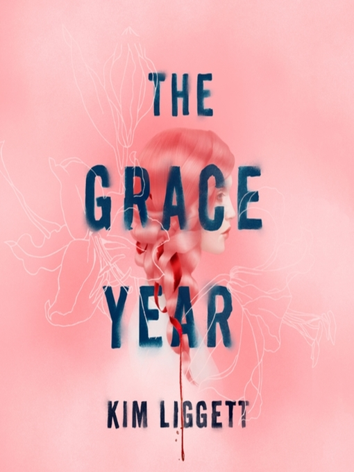 The Grace Year - Missouri Libraries 2Go - OverDrive