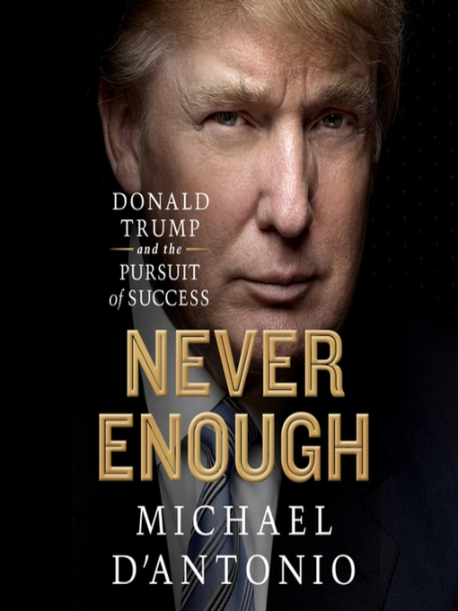 Title details for Never Enough by Michael D'Antonio - Available