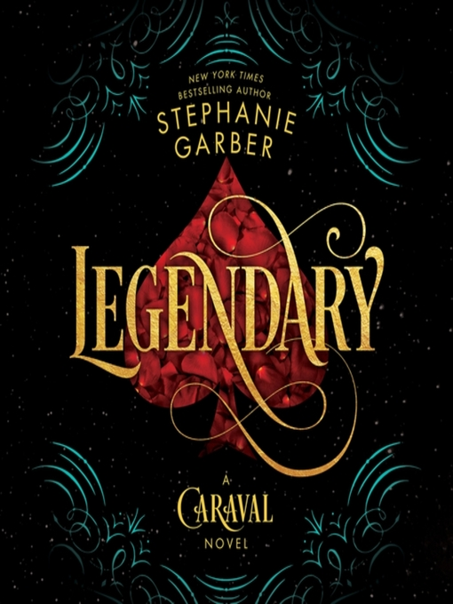 Title details for Legendary by Stephanie Garber - Wait list