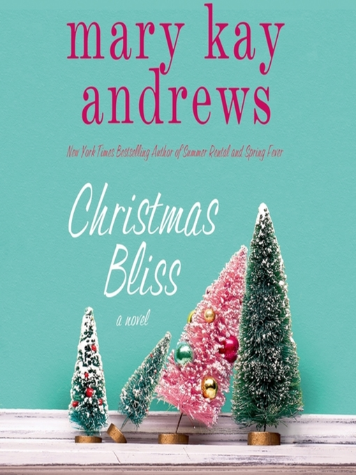 Title details for Christmas Bliss by Mary Kay Andrews - Wait list