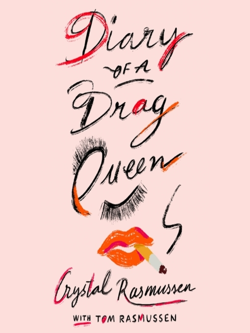 Title details for Diary of a Drag Queen by Crystal Rasmussen - Available