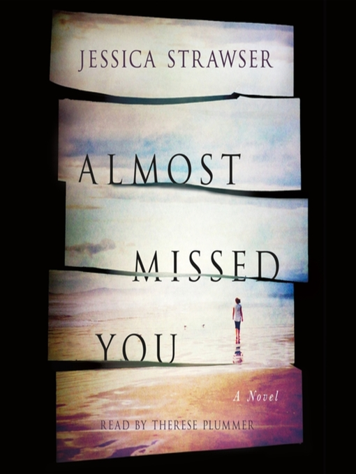 Title details for Almost Missed You by Jessica Strawser - Wait list