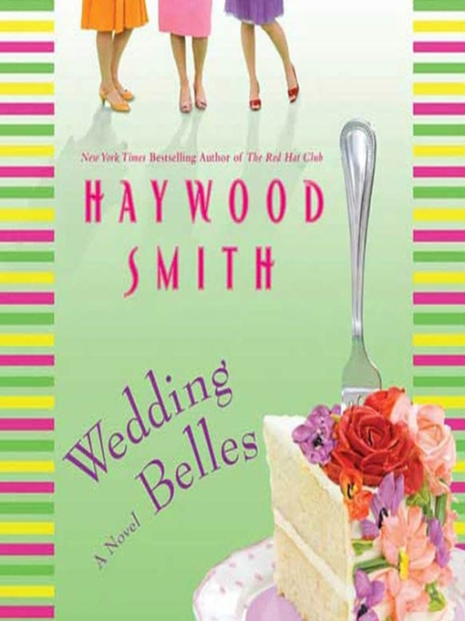 Title details for Wedding Belles by Haywood Smith - Available