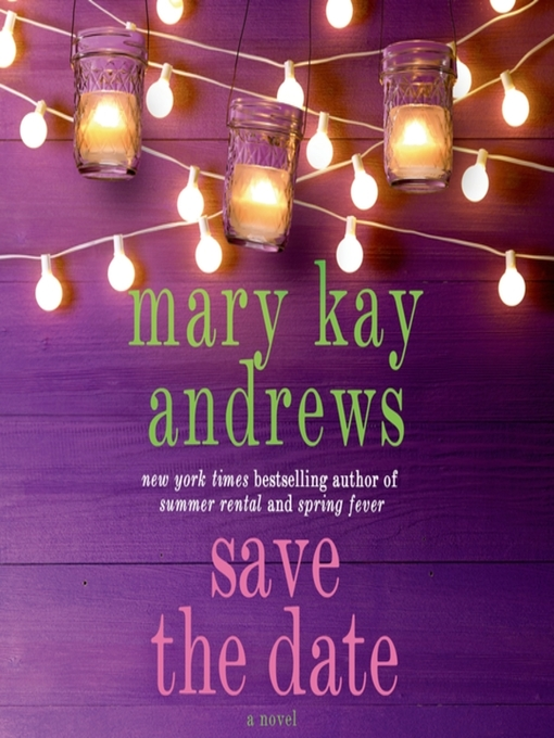 Title details for Save the Date by Mary Kay Andrews - Available